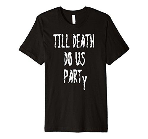 Do Halloween Costumes (Mens Premium Til Death Do Us Party Halloween Shirt XL Black)