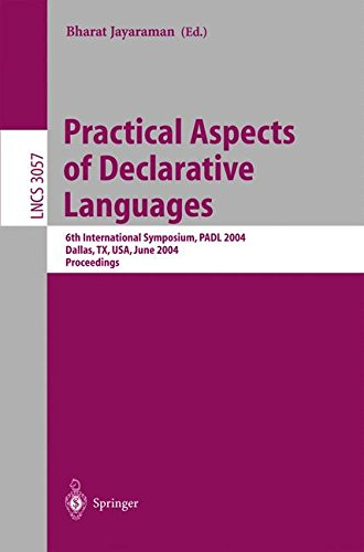 Practical Aspects of Declarative Languages: 6th International Symposium, PADL 2004, Dallas, TX, USA, June 18-19, 2004, Proceedings (Lecture Notes in Computer Science) pdf