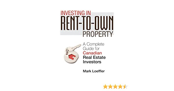 Amazon com: Investing in Rent-to-Own Property : A Complete Guide for