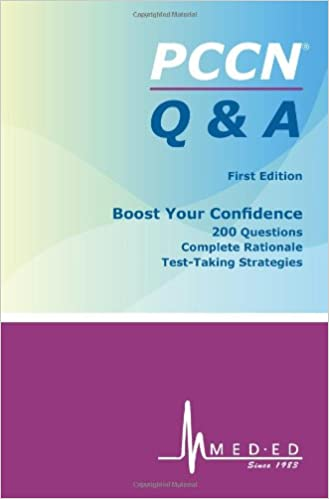 Pccn Q & A: Pccn Review Practice Questions, Rationales and Test ...