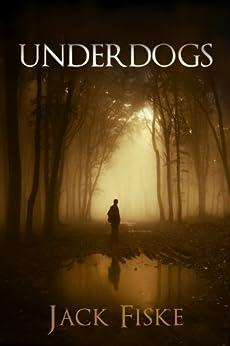 Underdogs by [Fiske, Jack]