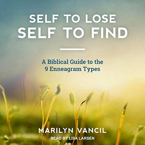 Pdf Christian Books Self to Lose - Self to Find: A Biblical Approach to the 9 Enneagram Types