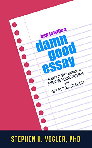 Amazoncom How To Write A Damn Good Essay A Surefire System To  How To Write A Damn Good Essay A Surefire System To Improve Your Example Of A Proposal Essay also Essay Health Care  Writing Help Central