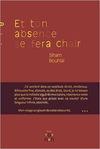 """Résultat de recherche d'images pour """"Et ton absence se fera chair : un roman érotique émouvant, Yovana, 2015."""""""