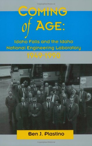 Coming of Age: Idaho Falls and the Idaho National Engineering Laboratory 1949-1990