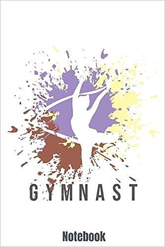 Gymnast Notebook: Gymnast Notebook for Kids: Girls and Boys. DIY ...