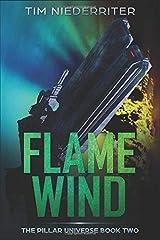 Flame Wind: A Space Opera Adventure (The Pillar Universe) Paperback