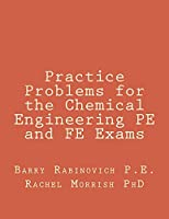 Practice Problems for the Chemical Engineering PE and FE Exams