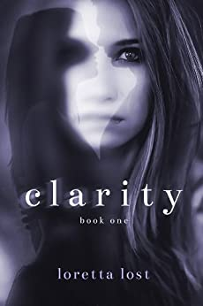 Clarity by [Lost, Loretta]