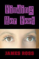 Finding Her Feet: Drama. Tragedy. Family. Life. (Hard Knock Life Book 2)