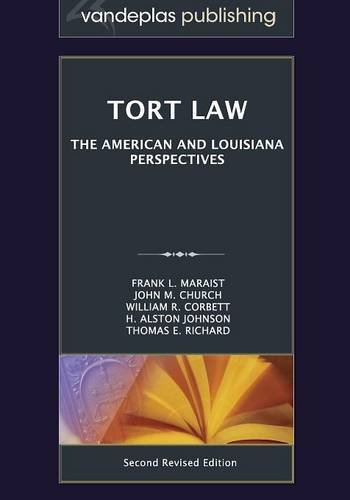 Tort Law: The American and Louisiana Perspectives, Second Revised Edition 2012