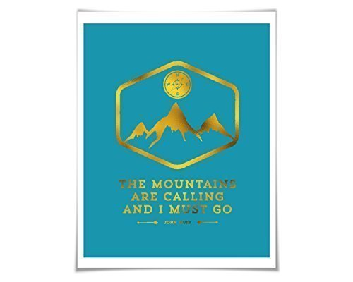 The Mountains Are Calling And I Must Go Gold Silver Copper 35 Colours 3 Sizes John Muir Quote Nature Camping Hiking Poster