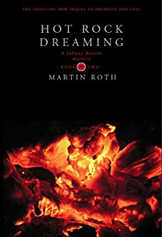 Hot Rock Dreaming (A Johnny Ravine Mystery) by [Roth, Martin]