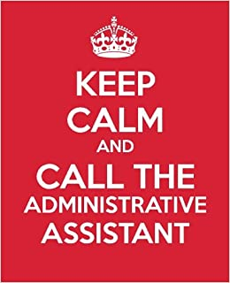 Keep calm and call the administrative assistant ultimate assistant keep calm and call the administrative assistant ultimate assistant gift book journal to do list notebook quotes administrative professional fandeluxe Images