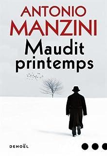 Maudit printemps [une enquête de Rocco Schiavone], Manzini, Antonio