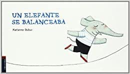 Un elefante se balanceaba / An Elephant Swung