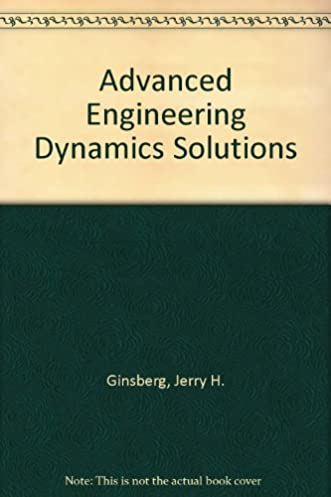advanced engineering dynamics solutions jerry h ginsberg rh amazon com Engineering Dynamics Load Mechanical Engineering