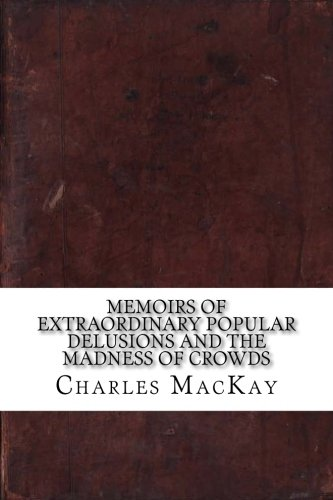 Memoirs of Extraordinary Popular Delusions and the Madness of Crowds ebook