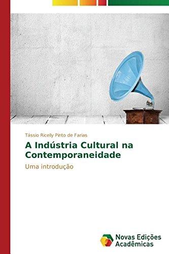 A Indústria Cultural na Contemporaneidade (Portuguese Edition) pdf