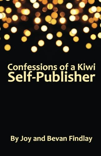 Confessions of a Kiwi Self-Publisher: A guide to self-publishing from New Zealand pdf epub