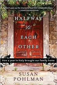 Read Online Halfway to Each Other: How a Year in Italy Brought Our Family Home by Susan Pohlman pdf