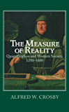 The Measure of Reality: Quantification in Western Europe, 1250–1600