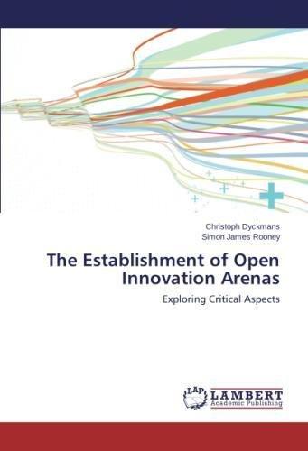Download The Establishment of Open Innovation Arenas: Exploring Critical Aspects ebook