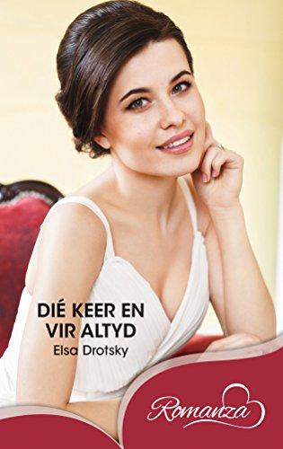 Dié keer en vir altyd (Afrikaans Edition)