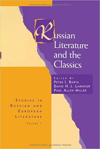 Russian Literature and the Classics (Routledge Harwood Studies in Russian and European Literature)