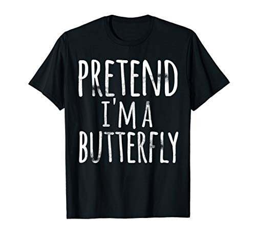 Funny Lazy Halloween Shirt PRETEND I'M A BUTTERFLY Costume ()