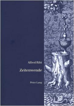 Zeitenwende: Die Geistigen Wurzeln Unserer Zeit in Hellenismus, Hermetik, Gnosis Und Alchemie