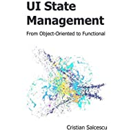UI State Management: From Object-Oriented to Functional: 4