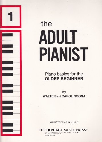 The Adult Pianist Piano Basics for the Older Beginner 1 (Mainstreams in ()