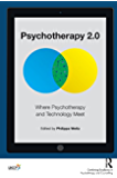 Psychotherapy 2.0: Where Psychotherapy and Technology Meet (Psychology, Psychoanalysis & Psychotherapy Book 1)