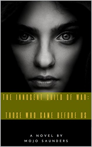 The Innocent Child of War: Those Who Came before Us - Book 1