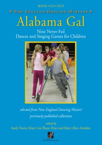 Alabama Gal: Nine No-Fail Dances and Singing Games for Children(BK,CD,DVD)/G7942 pdf epub