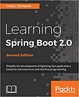 Learning Spring Boot 2 0 - Second Edition: Simplify the