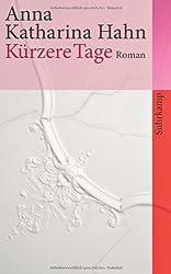 Kürzere Tage: Roman (suhrkamp taschenbuch)