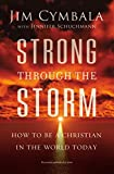 Strong through the Storm: How to Be a Christian in the World Today