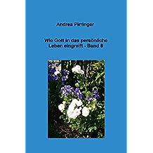 Wie Gott in das persönliche Leben eingreift - Band 8 (German Edition)