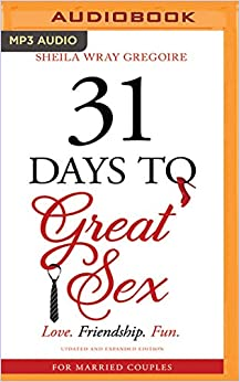 Written by Sheila Wray Gregoire: 31 Days to Great Sex: Love ...