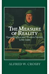 The Measure of Reality: Quantification in Western Europe, 1250–1600 Kindle Edition