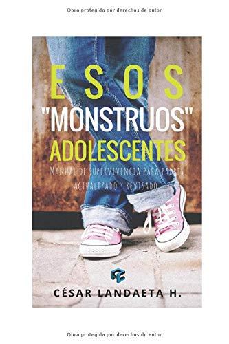 "Libro : Esos ""monstruos"" adolescentes: Manual de superviv..."