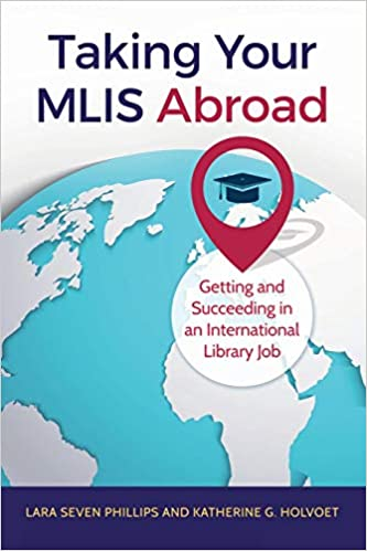 Amazon com: Taking Your MLIS Abroad: Getting and Succeeding