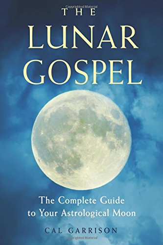 - The Lunar Gospel: The Complete Guide to Your Astrological Moon