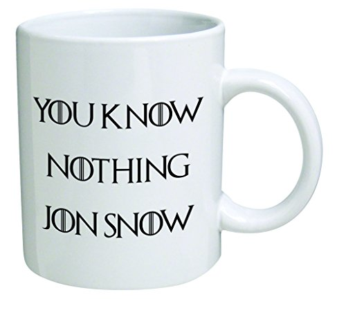 Funny Mug - You know nothing Jon Snow - 11 OZ Coffee Mugs - Inspirational gifts and sarcasm - By A Mug To Keep TM