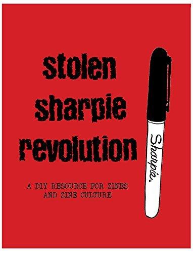 Stolen Sharpie Revolution: a DIY Resource For Zines and Zine Culture by Alex Wrekk (2014-12-01)