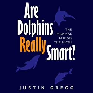Are Dolphins Really Smart? Audiobook