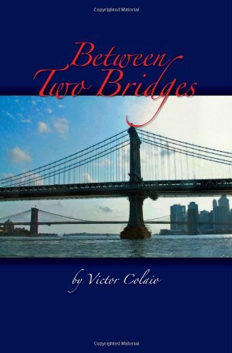 By Victor J. Colaio Between Two Bridges [Paperback] pdf