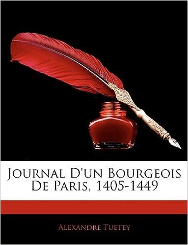 Book Journal D'un Bourgeois De Paris, 1405-1449 (French Edition)